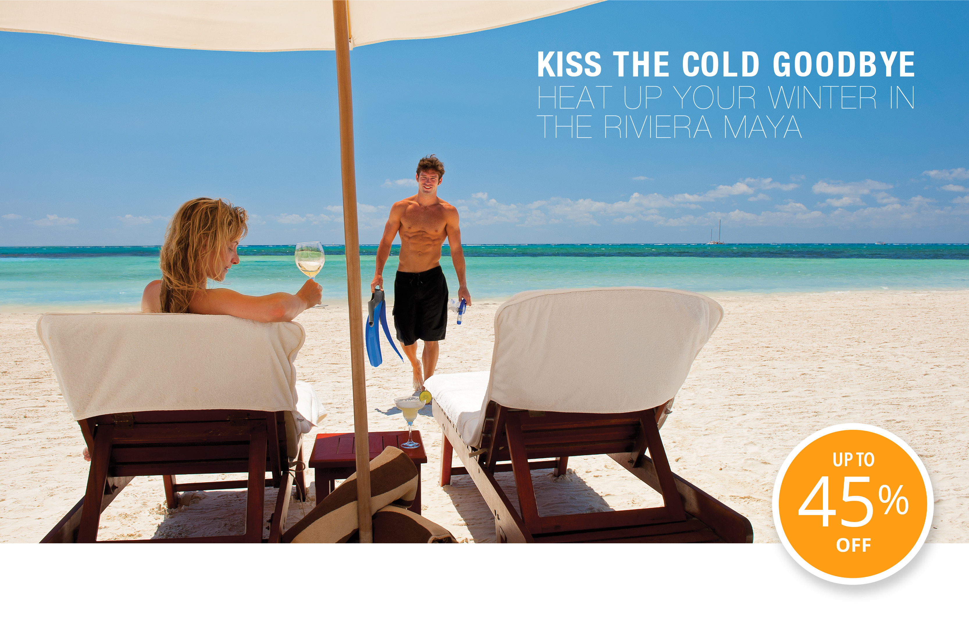KISS THE COLD GOODBYE. UP TO 45 OFF